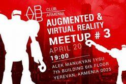 AR / VR Club Armenia-ի երրորդ հանդիպումը ապրիլի 20-ին է