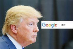Google–ում Idiot բառը որոնելիս ԱՄՆ նախագահ Դոնալդ Թրամփի մասին հրապարակումներ են հայտնվում